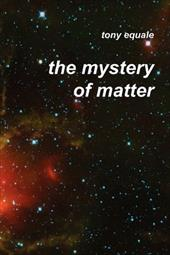 The Mystery of Matter 13043878