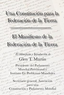 El Manifiesto de La Federation de La Tierra. Una Constituci N Para La Federaci N de La Tierra 9781933567389