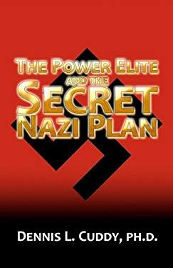 The Power Elite and the Secret Nazi Plan 9781933641416