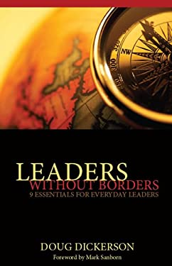 Leaders Without Borders: 9 Essentials for Everyday Leaders 9781933715995
