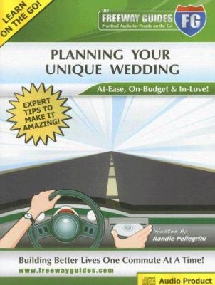 The Freeway Guide to Planning Your Unique Wedding: At-Ease, On-Budget & In-Love! 9781933754222