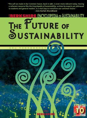 Encyclopedia of Sustainability: The Future of Sustainability