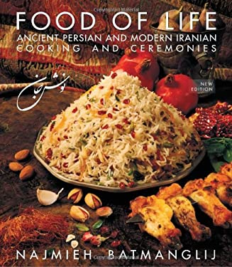 Food of Life: Ancient Persian and Modern Iranian Cooking and Ceremonies 9781933823478