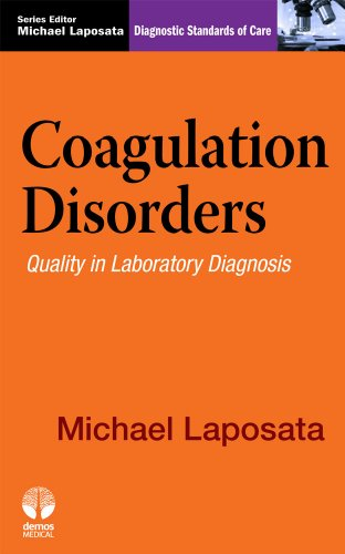Coagulation Disorders: Quality in Laboratory Diagnosis 9781933864822