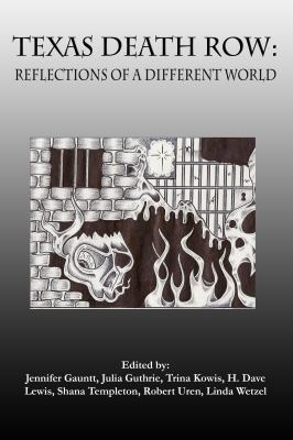 Texas Death Row: Reflections of a Different World 9781933896519