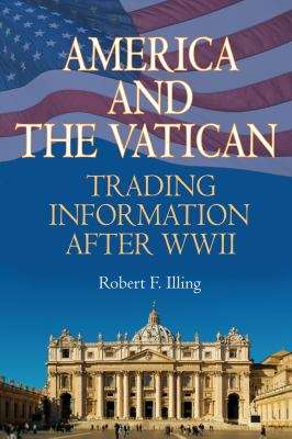America and the Vatican: Trading Information After World War II