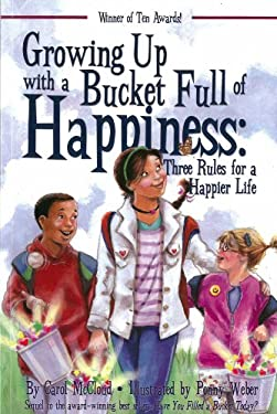 Growing Up with a Bucket Full of Happiness: Three Rules for a Happier Life 9781933916576