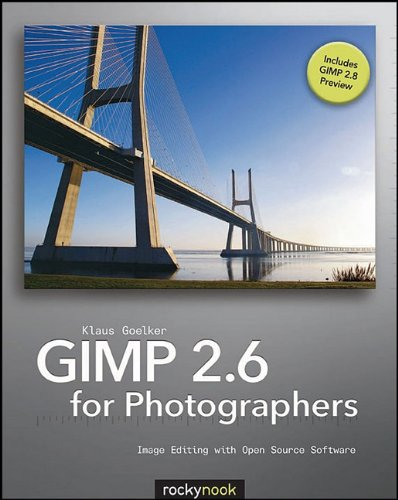 Gimp 2.6 for Photographers: Image Editing with Open Source Software [With CDROM] 9781933952499