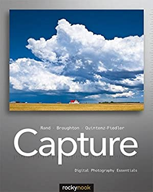 Capture: Digital Photography Essentials 9781933952727