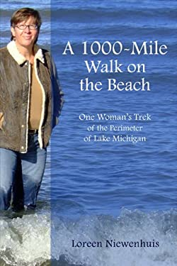 A 1,000-Mile Walk on the Beach: One Woman's Trek of the Perimeter of Lake Michigan 9781933987156