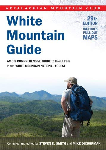 White Mountain Guide, 29th: AMC's Comprehensive Guide to Hiking Trails in the White Mountain National Forest 9781934028445