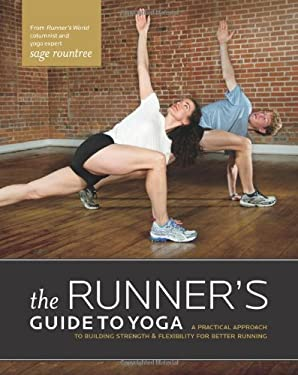 Runner's Guide to Yoga: A Practical Approach to Building Strength and Flexibility for Better Running 9781934030844