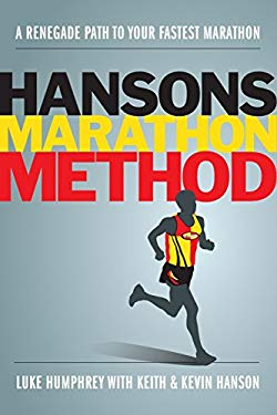 The Hansons Marathon Method: A Renegade Path to Your Fastest Marathon 9781934030851