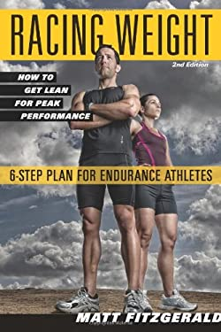 Racing Weight: How to Get Lean for Peak Performance 9781934030998