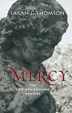 Mercy: The Last New England Vampire 9781934031360