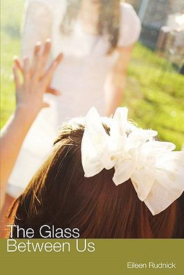 The Glass Between Us 9781934074640