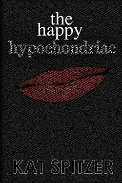 The Happy Hypochondriac 9781934074725