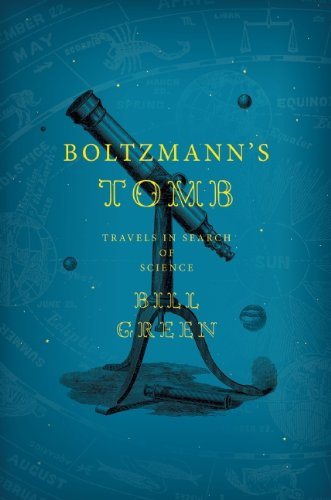 Boltzmann's Tomb: Travels in Search of Science 9781934137352