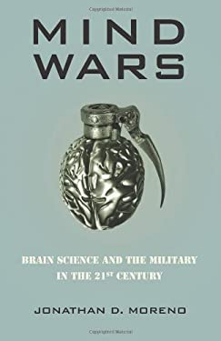 Mind Wars: Brain Science and the Military in the Twenty-First Century 9781934137437