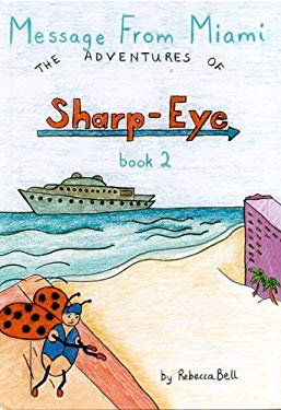 Message from Miami: The Adventures of Sharp-Eye, Book 2 9781934138090