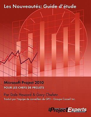 Les Nouveaut?'s: Guide D' Tude Microsoft Project 2010