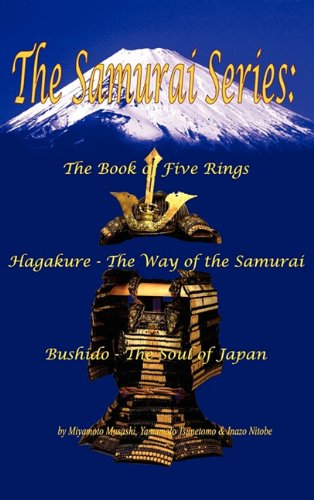 The Samurai Series: The Book of Five Rings, Hagakure - The Way of the Samurai & Bushido - The Soul of Japan 9781934255797