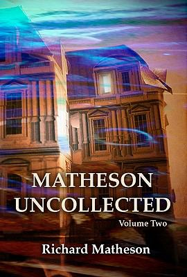 Matheson Uncollected, Volume Two 9781934267172