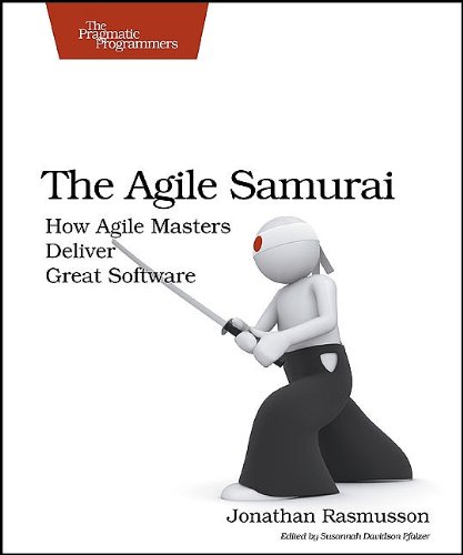 The Agile Samurai: How Agile Masters Deliver Great Software 9781934356586