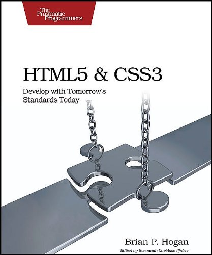 HTML5 and CSS3: Develop with Tomorrow's Standards Today 9781934356685