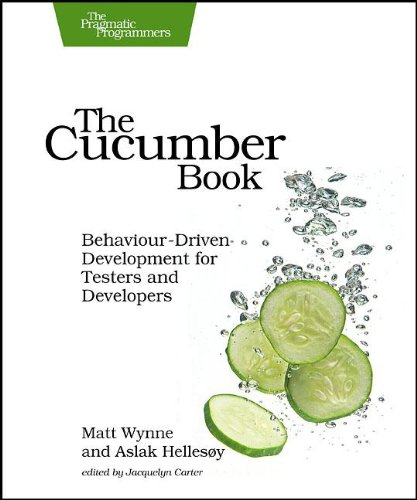 The Cucumber Book: Behaviour-Driven Development for Testers and Developers 9781934356807