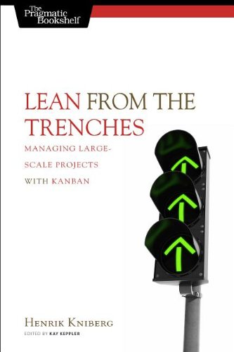 Lean from the Trenches: Managing Large-Scale Projects with Kanban 9781934356852