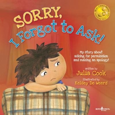 Sorry, I Forgot to Ask!: My Story about Asking Permission and Making an Apology! 9781934490280