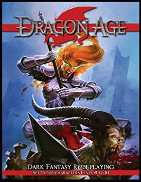Dragon Age, Set 2: Dark Fantasy Roleplaying for Characters Level 6 to 10 [With 6 Reference Cards for Combats, Stunts, Etc. and Poster Map Detailing th 9781934547441