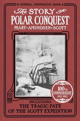 The Story of Polar Conquest 9781934554647