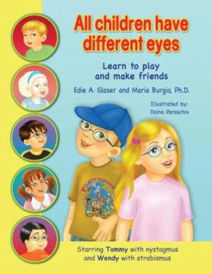 All Children Have Different Eyes: Learn to Play and Make Friends 9781934561157