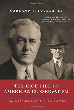 The High Tide of American Conservatism: Davis, Coolidge, and the 1924 Election 9781934572504