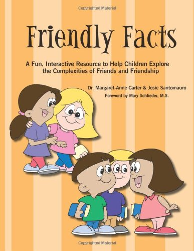 Friendly Facts: A Fun, Interactive Resource to Help Children Explore the Complexities of Friends and Friendship 9781934575611