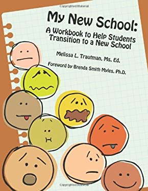 My New School: A Workbook to Help Students Transition to a New School 9781934575659