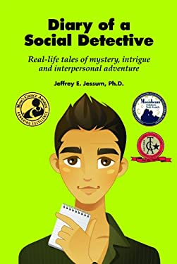 Diary of a Social Detective: Real-Life Tales of Mystery, Intrigue and Interpersonal Adventure 9781934575710