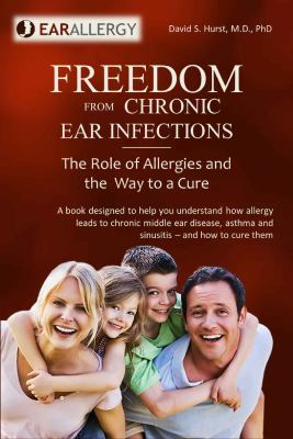 Freedom from Chronic Ear Infections 9781934582374
