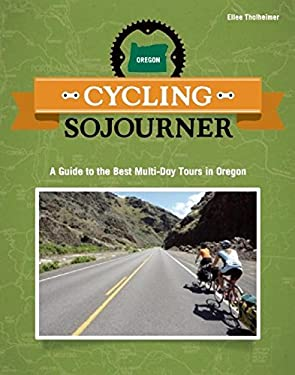 Cycling Sojourner: A Guide to the Best Multi-Day Bicycle Tours in Oregon