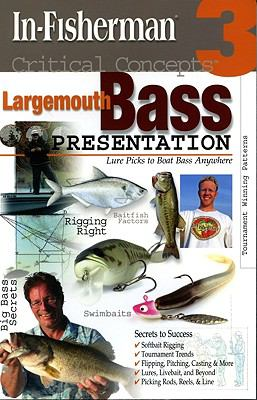 Largemouth Bass Presentation: Dynamic Lure Trends That Boat Bass Anywhere 9781934622858