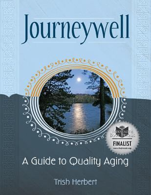 Journeywell: A Guide to Quality Aging 9781934690529