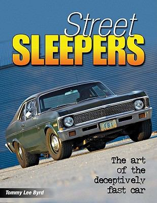 Street Sleepers: The Art of the Deceptively Fast Car 9781934709580