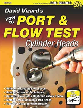 How to Port & Flow Test Cylinder Heads 9781934709641