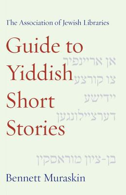 The Association of Jewish Libraries Guide to Yiddish Short Stories 9781934730317