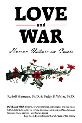 Love and War: Human Nature in Crisis 9781934759462