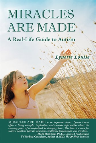 Miracles Are Made: A Real-Life Guide to Autism 9781934759493