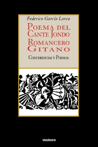 Poema del Cante Jondo - Romancero Gitano (Conferencias y Poemas) 9781934768372