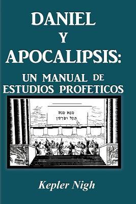 Daniel y Apocalipsis: Un Manual de Estudios Prof Ticos 9781934769843
